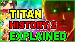 Is Eren Cursed? Attack on Titan History Explained Part 2 | Attack on Titan Season 3 Part 2 Episode 9