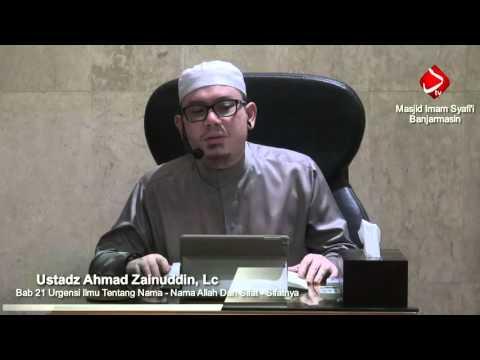 Bab.21 Urgensi Ilmu Tentang Nama - Nama Allah Dan Sifat - Sifatnya #3 - Ustadz Ahmad Zainuddin, Lc