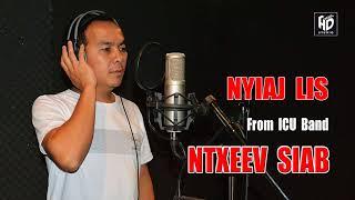 Ntxeev Siab - Nyiaj Lis [From ICU Band] Official Audio !! Hmong Song 2017-2018 !!