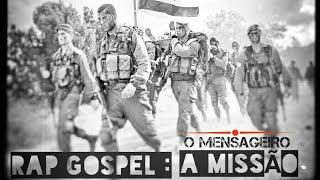 RAP GOSPEL | A MISSÃO | O MENSAGEIRO | LANÇAMENTO | 2018 - 2019 | DOWNLOAD MP3