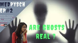 Kya Bhoot Sachi Hote Hain ? #Med Psych Ep2 Explores Science of Ghost Paranormal Science