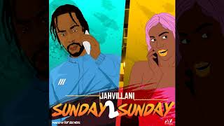 Jahvillani - Sunday To Sunday (Official Audio)