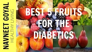 Best 5 Fruits for the Diabetics | What Fruits are Good for Diabetics | Superfoods for Diabetics