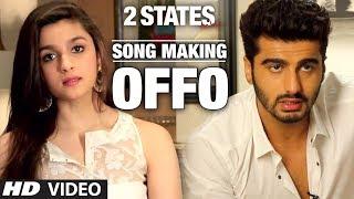 download lagu Offo 2 States Song Making  Arjun Kapoor, Alia gratis