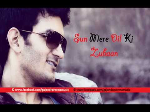 Gajendra Verma - Sun Mere Dil Ki Zubaan Re-Mastered - Humse...