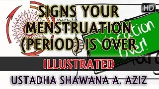 Signs Your Menstruation (Period) Is Over? Illustrated ? Ustadha Shawana A. Aziz ? TDR