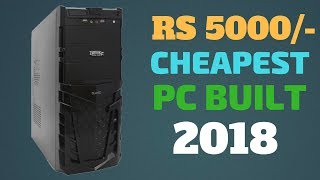 Cheapest Pc Built @ Rs5000/- Only In 2018 |Hindi|