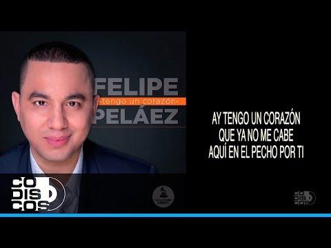 Felipe Peláez & Manuel Julian - Tengo Un Corazón (Audio + Letra)