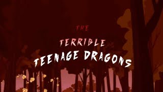 The Terrible Teenage Dragons