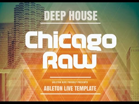 Chicago raw ableton deep house template youtube for Deep house chicago