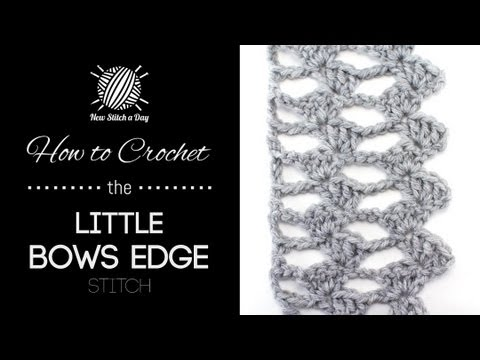 How to Crochet the Little Bows Edging Stitch - YouTube