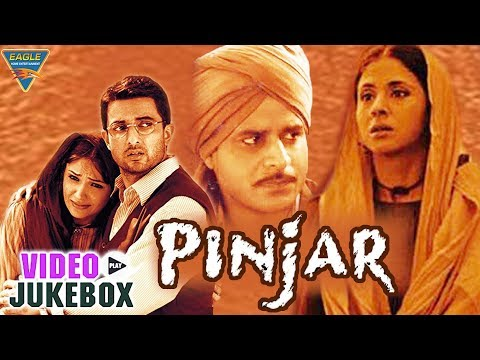 Pinjar Hindi Movie | Video Songs Jukebox | Urmila Matondkar, Manoj Bajpai || Eagle Hindi Movies