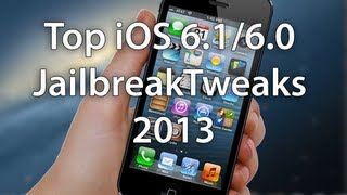 Top iOS 6.1/6.0 Jailbreak Tweaks & Apps 2013 - Cydia Tweaks 2013