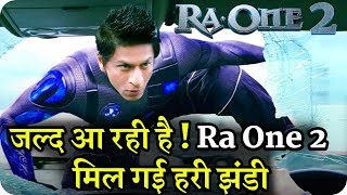RaOne 2  Confirmed Coming Soon  Shahrukh Khan  Big