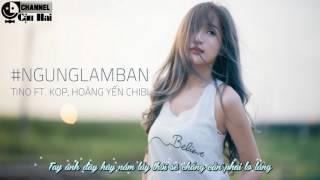 NgungLamBan  TINO FT KOP Hong Yn Chibi  Video Lyrics  Nhc tr mi