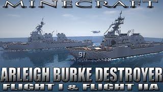Minecraft Destroyer (USS Arleigh Burke Class - DDG-51) (Flight I and Flight IIA)