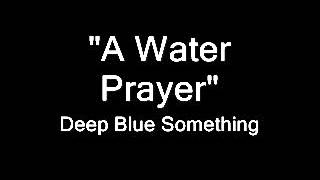 Watch Deep Blue Something A Water Prayer video
