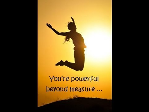 Abraham Hicks: You're Powerful Beyond Measure ...  (Short Version)