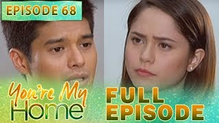 You're My Home | Full Episode 68