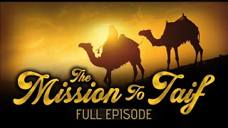 [Emotional Full Video] The Mission To Taif – Story Of Muhammad (ﷺ) – #SeerahSeries – Yasir Qadhi