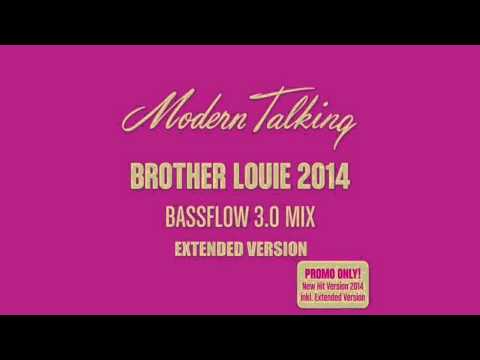 Modern Talking. Brother Louie 2014 Bassflow 3.0 Extended Mix video