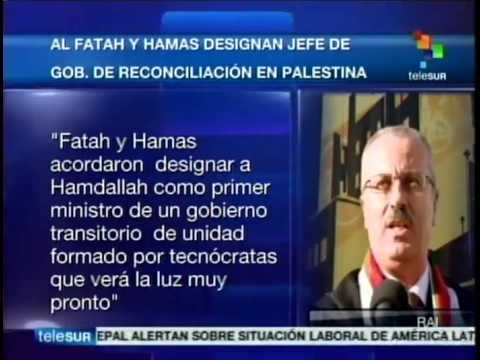 Al Fatah and Hamas designate prime minister of reconciliation
