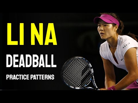 Li Na - Deadball Patterns