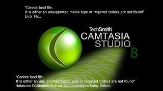 "Camtasia:""Cannot load file"" Hatası Cözümü-Error Fix [Turkish/Türkçe]"