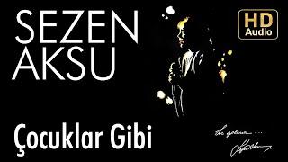 Sezen Aksu Çocuklar Gibi Official Audio