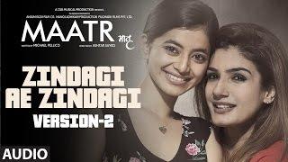 Zindagi Ae Zindagi  ( Version- 2) Full Audio Song   Raveena Tandon   Ashtar Sayed   T-Series
