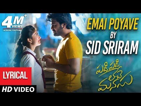 Emai Poyave Song with Lyrics -  Padi Padi Leche Manasu Songs | Sharwanand, Sai Pallavi | Sid Sriram