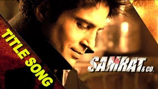 Samrat & Co. | Title Song | Rajeev Khandelwal | Benny Dayal
