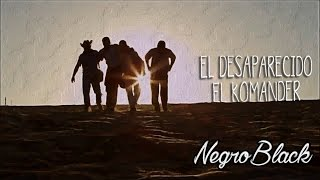 El Komander -Desaparecido ·Video· (Estudio) 2016