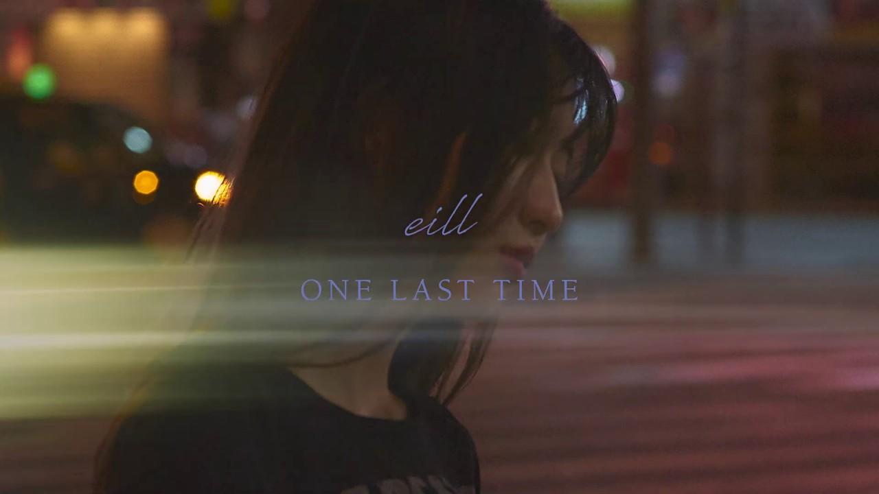 "eill - デジタルシングル""ONE LAST TIME (Prod.AmPm)""の試聴音源を公開 2019年9月25日配信開始 thm Music info Clip"