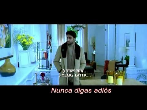 kabhi alvida naa kehna- kabhi alvida naa kehna sub español song mp3.avi