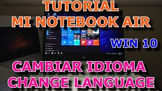 XIAOMI MI NOTEBOOK AIR TUTORIAL CAMBIAR IDIOMA ( CHANGE LANGUAGE ) & RE INSTALL WIN 10
