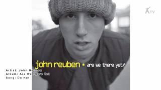 Watch John Reuben Do Not video
