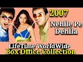 Sanjay Dutt NEHLLE PE DEHLLA 2007 Bollywood Movie LifeTime WorldWide Box Office Collection Rating