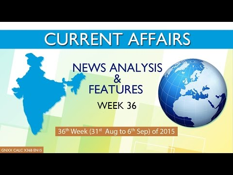 Current Affairs News Analysis & Features 36th Week (31st Aug to 06th Sep) of 2015