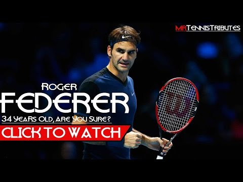 "Roger Federer • ""34 Years Old, Are You Sure ?"" (HD)"