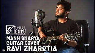 Mann Bharya | Guitar cover by Ravi Zharotia | Chordsguru