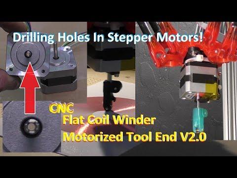 V2.0 Motorized Tool End, Drilling Holes In Stepper Motors! CNC Flat Coil Winder