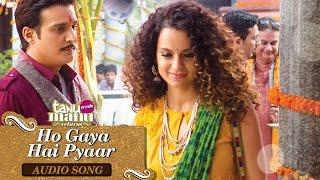 Ho Gaya Hai Pyar (Full Audio Song) | Tanu Weds Manu Returns | Kangana Ranaut