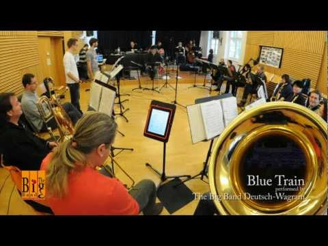 Blue Train - The Big Band Deutsch-wagram video