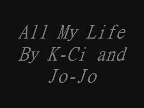 KCi and JoJo  All My Life