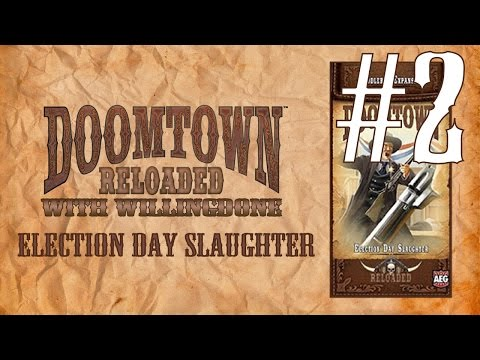 Doomtown Reloaded Saddle Bag Review: Election Day Slaughter Part 2