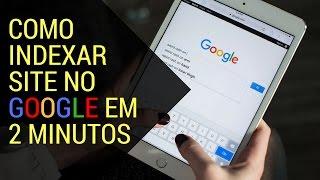 Indexar Site e Blog No Google - Como Indexar Site e Blog No Google em 2 Minutos