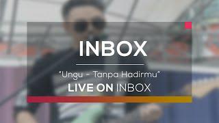 download lagu Ungu - Tanpa Hadirmu Live On Inbox gratis