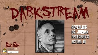 DARKSTREAM: Revealing Dr. Jordan Peterson's Actual IQ