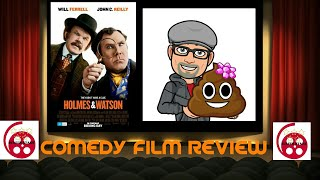 Holmes and Watson (2018) Comedy Film Review